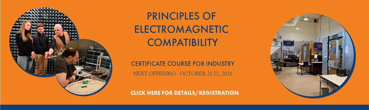 Principles of EMC course next offering is April 23 and 24, 2020.  Click here for more details and registration picture link.  Certificate course for industry.  Next offering coming October 21-22, 2021